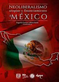 Neoliberalismo, utopías,   financimiento, México
