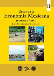 Retos, economía mexicana, presente y futuro