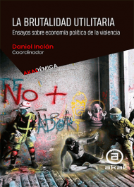 La brutalidad utilitaria. Ensayos sobre economía política de la violencia